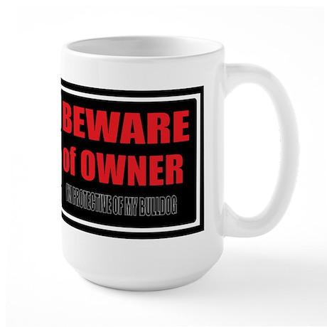 Beware of Owner Bulldog Large Mug