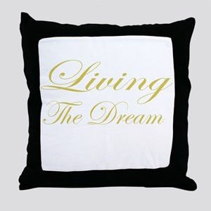 Living the Dream Gold Throw Pillow
