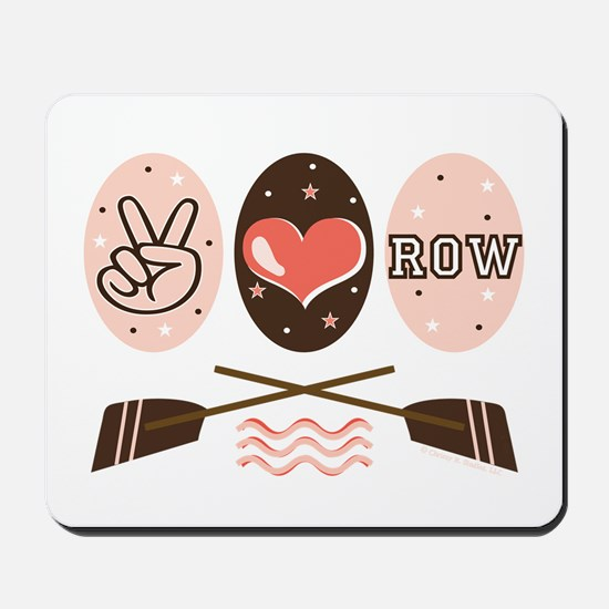 Peace Love Row Crew Mousepad
