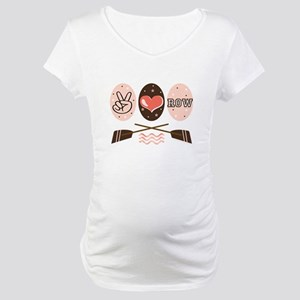Peace Love Row Crew Maternity T-Shirt
