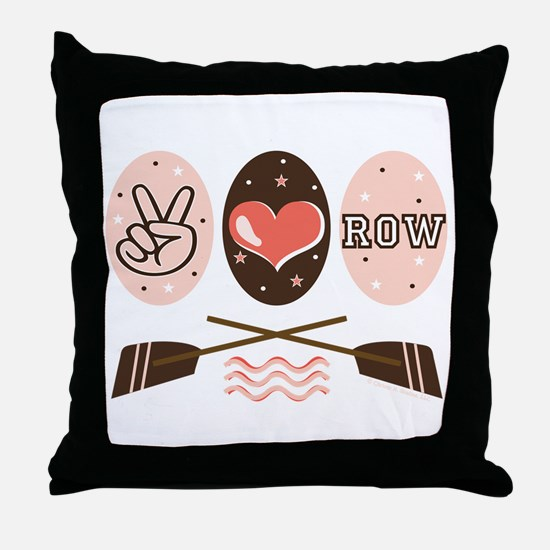 Peace Love Row Crew Throw Pillow