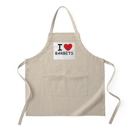 I love BARBETS BBQ Apron