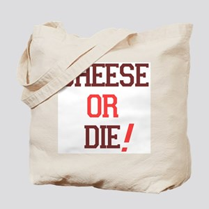 Cheese or Die Tote Bag