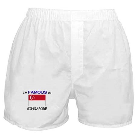 I'd Famous In SINGAPORE Boxer Shorts