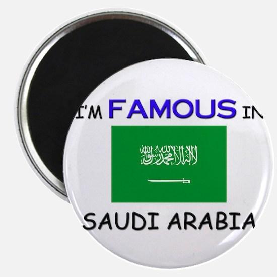 I'd Famous In SAUDI ARABIA Magnet