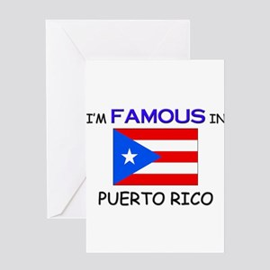 I'd Famous In PUERTO RICO Greeting Card
