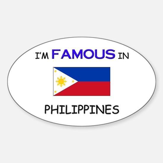 I'd Famous In PHILIPPINES Oval Decal