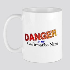 Danger Confirmation Name Mug