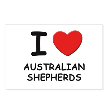 I love AUSTRALIAN SHEPHERDS Postcards (Package of