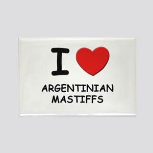 I love ARGENTINIAN MASTIFFS Rectangle Magnet