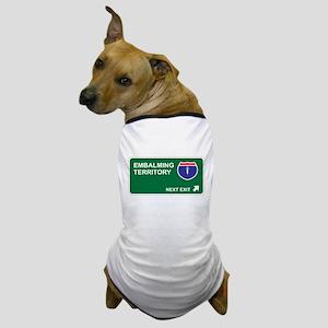 Embalming Territory Dog T-Shirt