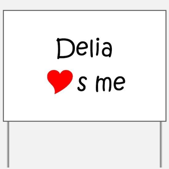 Cute Delia Yard Sign