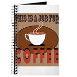 This Is A Job For Coffee Journal