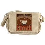 This Is A Job For Coffee Messenger Bag