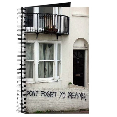 Don't foget yo dreams Journal
