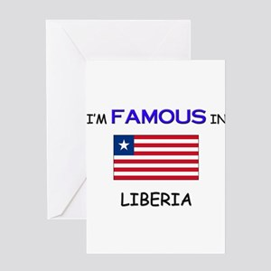 I'd Famous In LIBERIA Greeting Card
