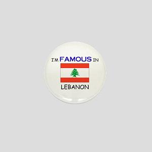 I'd Famous In LEBANON Mini Button