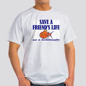 Save a life... dechlorinator. Ash Grey T-Shirt