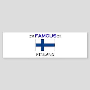 I'd Famous In FINLAND Bumper Sticker
