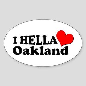 I HELLA LOVE / HEART OAKLAND Oval Sticker