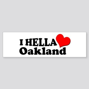 I HELLA LOVE / HEART OAKLAND Bumper Sticker