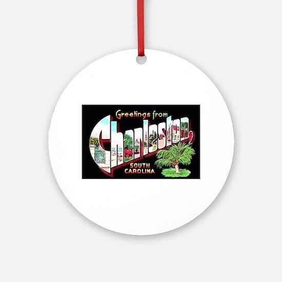 Charleston South Carolina Greetings Ornament (Roun