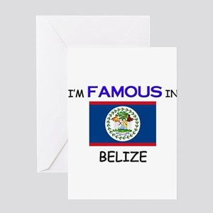 I'd Famous In BELIZE Greeting Card