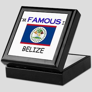 I'd Famous In BELIZE Keepsake Box