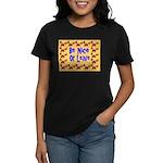 Be Nice or Leave Women's Dark T-Shirt
