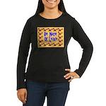 Be Nice or Leave Women's Long Sleeve Dark T-Shirt