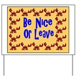 Be Nice or Leave Yard Sign