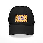 Be Nice or Leave Black Cap