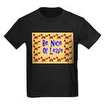 Be Nice or Leave Kids Dark T-Shirt
