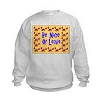 Be Nice or Leave Kids Sweatshirt