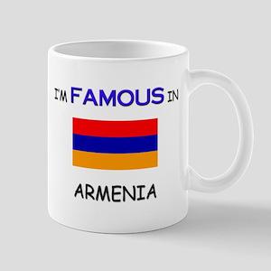 I'd Famous In ARMENIA Mug