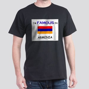 I'd Famous In ARMENIA Dark T-Shirt