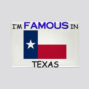 I'd Famous In TEXAS Rectangle Magnet