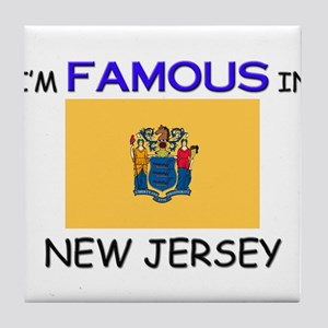 I'd Famous In NEW JERSEY Tile Coaster