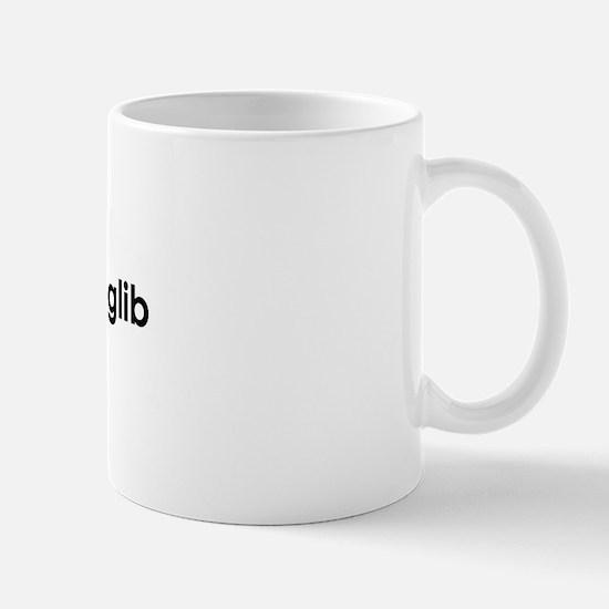 yes, i'm glib Mug