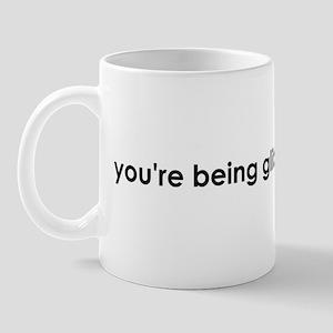 you're being glib Mug