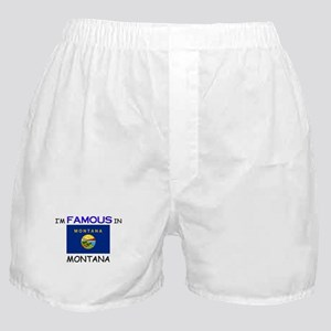 I'd Famous In MONTANA Boxer Shorts