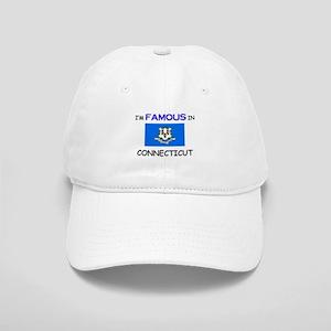 I'd Famous In CONNECTICUT Cap
