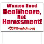 Heathcare Not Harassment Yard Sign