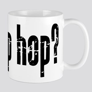 got hip hop? Mug