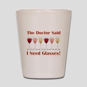 THE DOCTOR SAID Shot Glass