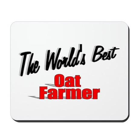 """The World's Best Oat Farmer"" Mousepad"