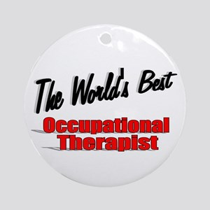 """The World's Best Occupational Therapist"" Ornament"