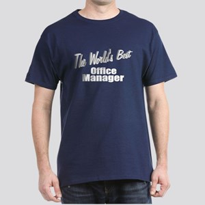 """The World's Best Office Manager"" Dark T-Shirt"