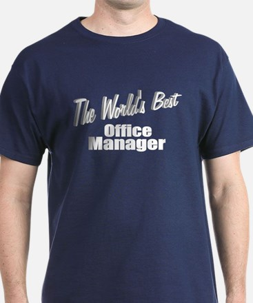 """The World's Best Office Manager"" T-Shirt"