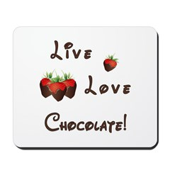 Live Love Chocolate Mousepad